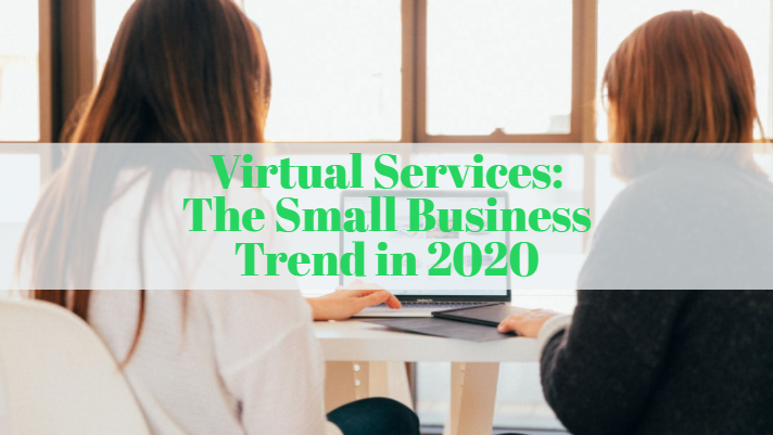 Virtual Services: The Small Business Trend in 2020