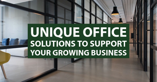 Unique Office Solutions To Support Your Growing Business