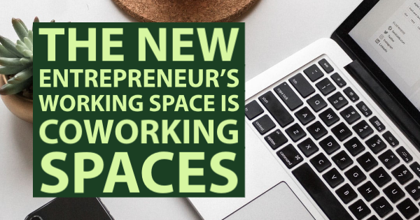 The New Entrepreneur's Working Space Is Coworking Spaces