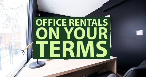 Office Rentals On Your Terms