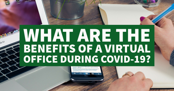 What Are the Benefits of a Virtual Office During COVID-19?