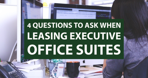 4 Questions To Ask When Leasing Executive Office Suites