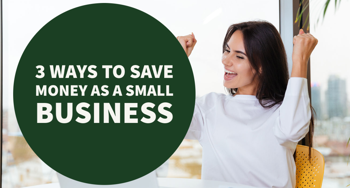 3 Ways to Save Money as a Small Business