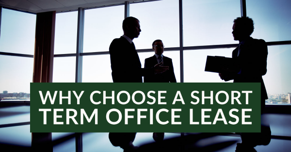 Why Choose a Short Term Office Lease