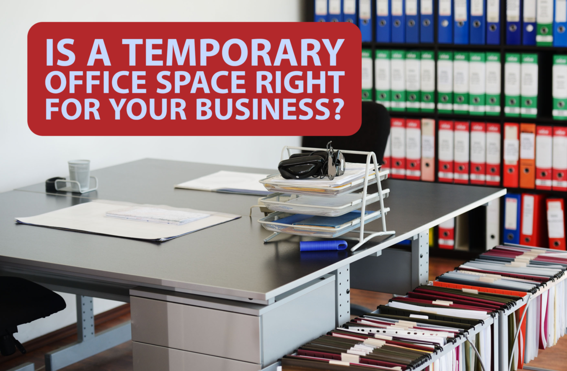 Is a Temporary Office Space Right for Your Business?
